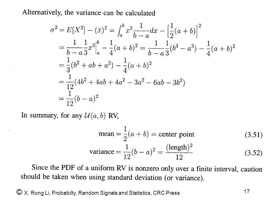 17 © X. Rong Li, Probabilty, Random Signals and Statistics, CRC Press