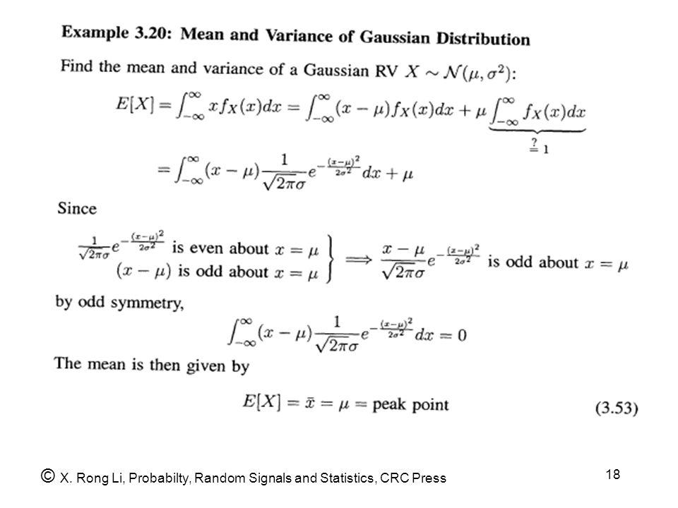 18 © X. Rong Li, Probabilty, Random Signals and Statistics, CRC Press