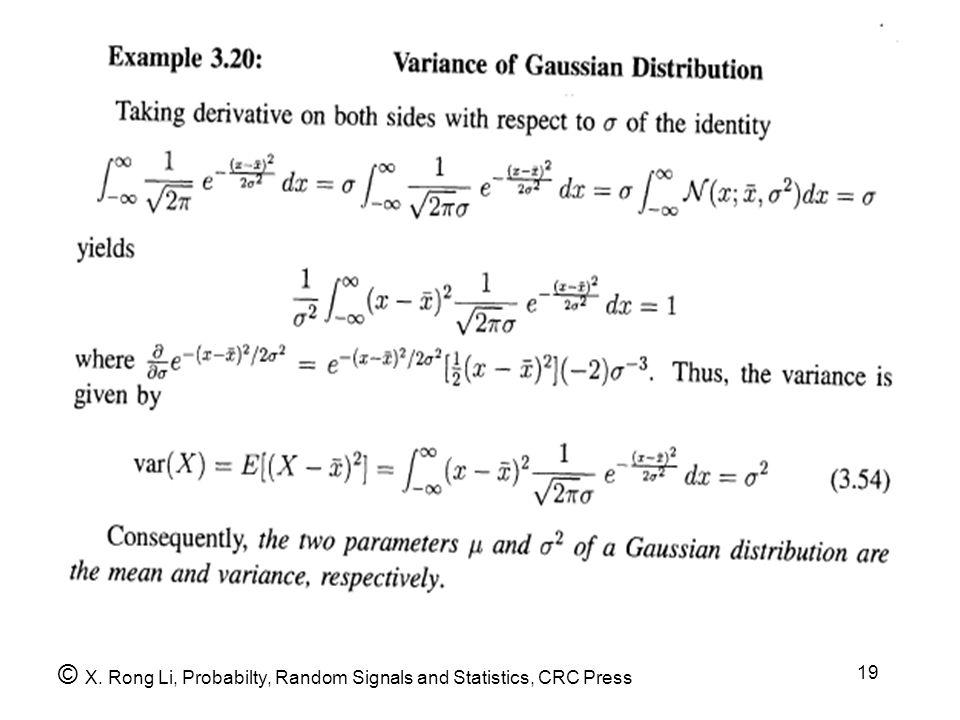 19 © X. Rong Li, Probabilty, Random Signals and Statistics, CRC Press