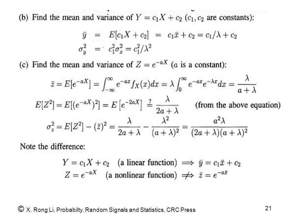 21 © X. Rong Li, Probabilty, Random Signals and Statistics, CRC Press