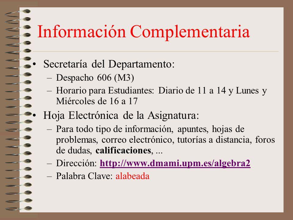 Información Complementaria Secretaría del Departamento: –Despacho 606 (M3) –Horario para Estudiantes: Diario de 11 a 14 y Lunes y Miércoles de 16 a 17