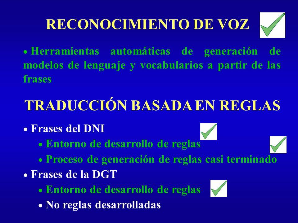 RECONOCIMIENTO DE VOZ Herramientas automáticas de generación de modelos de lenguaje y vocabularios a partir de las frases TRADUCCIÓN BASADA EN REGLAS