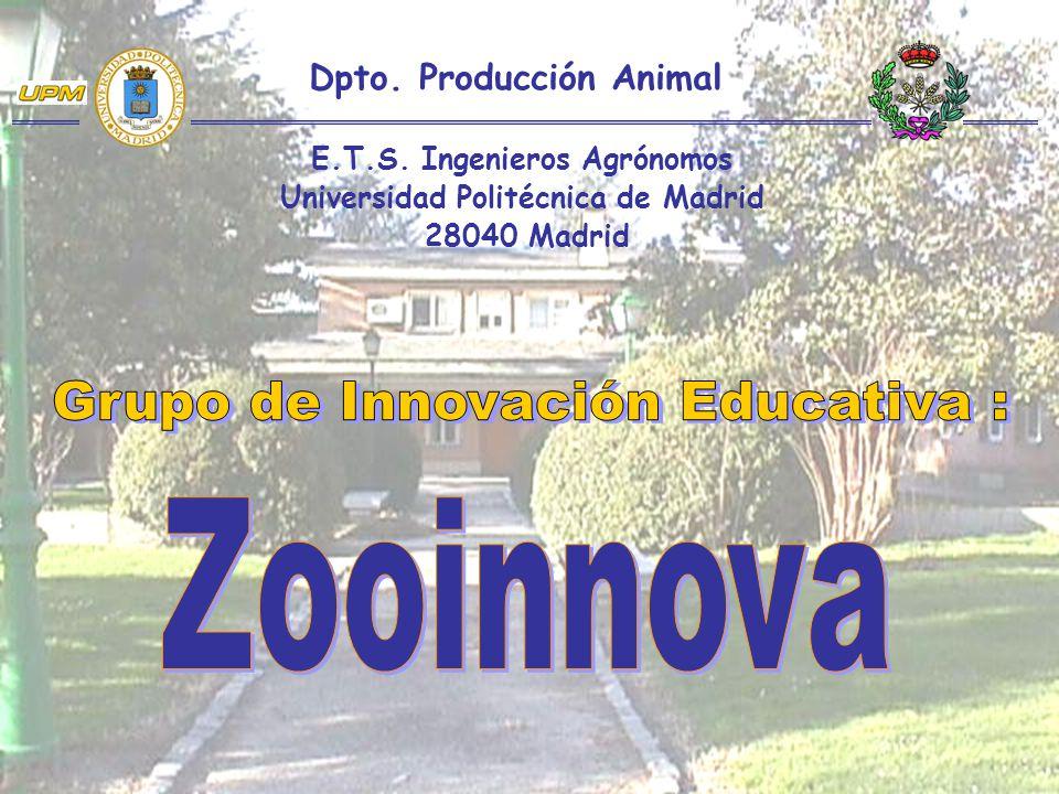 Dpto. Producción Animal E.T.S. Ingenieros Agrónomos Universidad Politécnica de Madrid 28040 Madrid