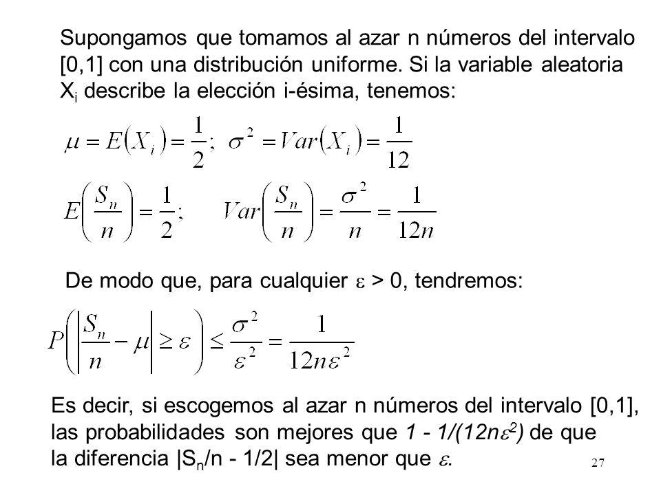 27 Supongamos que tomamos al azar n números del intervalo [0,1] con una distribución uniforme.