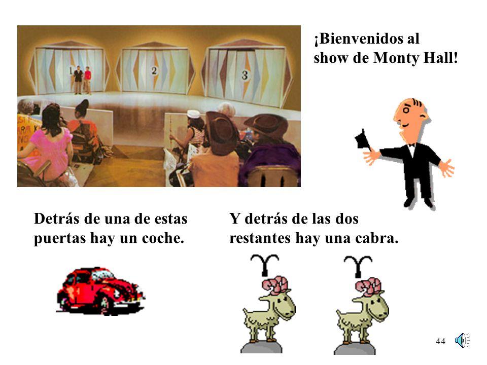 43 The Monty Hall Problem Lets Make a Deal fue un famoso concurso en las décadas 60-70 de la televisión de EEUU presentado por Monty Hall y Carol Merril.