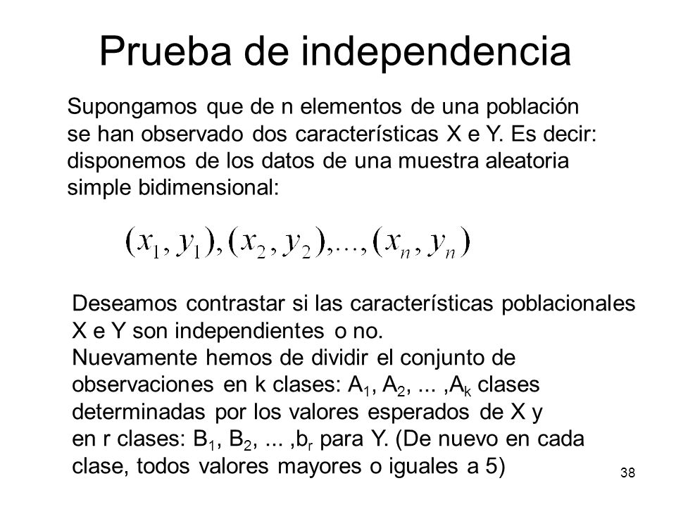 Prueba de independencia Supongamos que de n elementos de una población se han observado dos características X e Y.