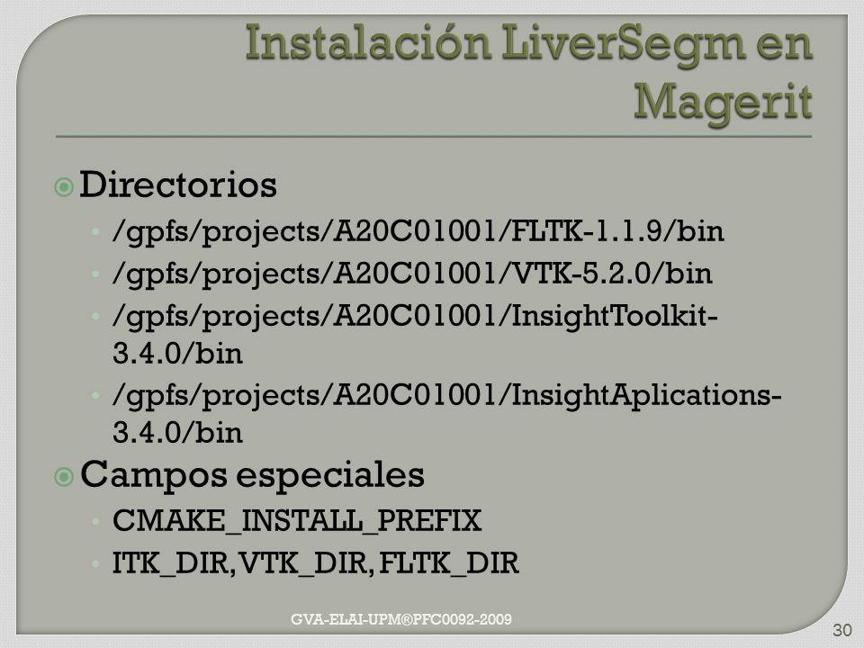 Directorios /gpfs/projects/A20C01001/FLTK-1.1.9/bin /gpfs/projects/A20C01001/VTK-5.2.0/bin /gpfs/projects/A20C01001/InsightToolkit- 3.4.0/bin /gpfs/pr