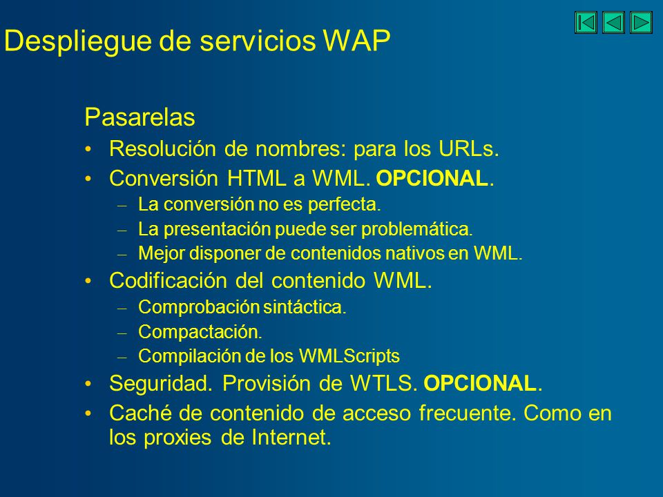 Despliegue de servicios WAP Pasarelas De los diferentes fabricantes: – Ericsson.