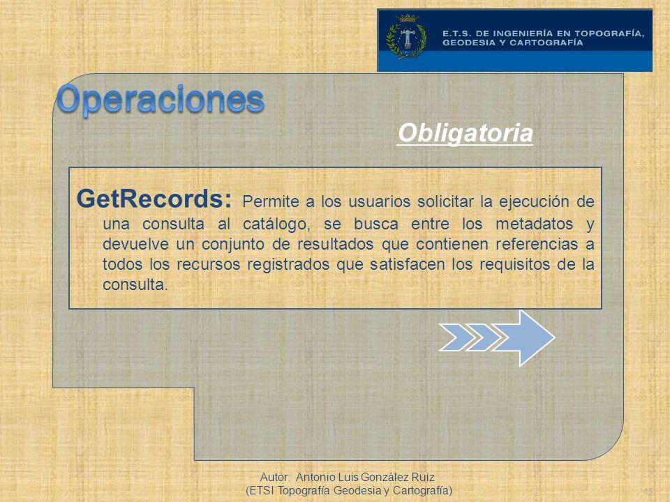 15 GetRecords: Permite a los usuarios solicitar la ejecución de una consulta al catálogo, se busca entre los metadatos y devuelve un conjunto de resul