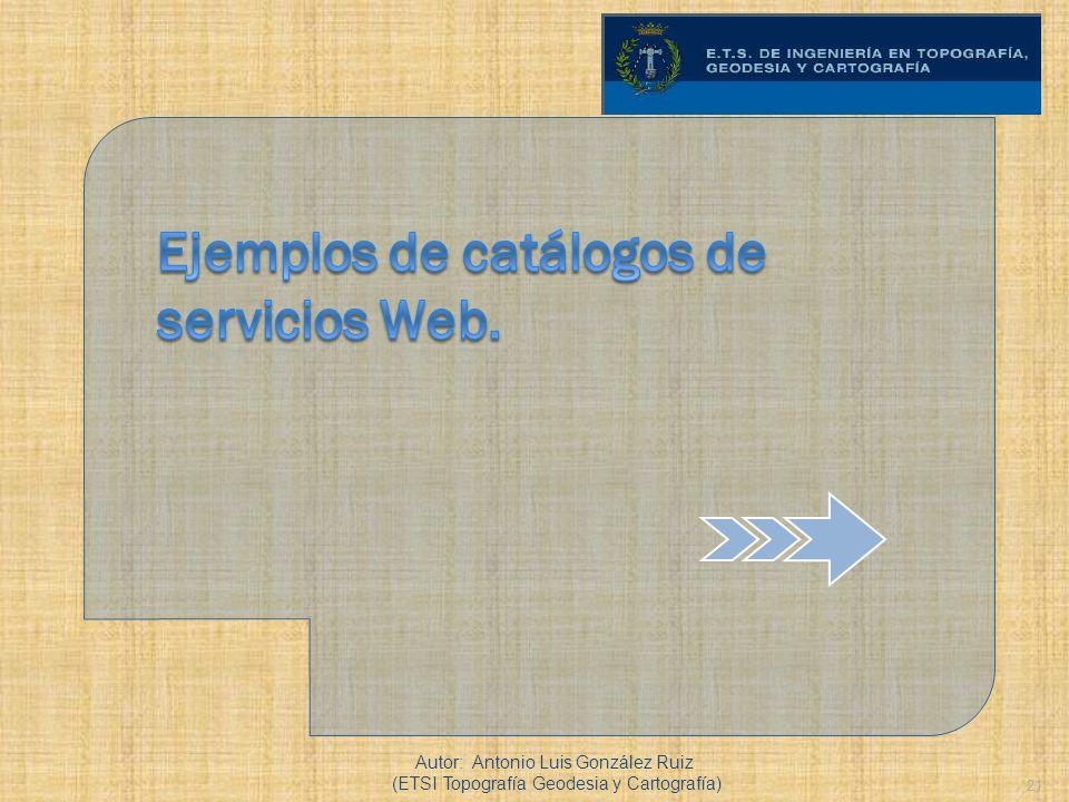 21 Autor: Antonio Luis González Ruiz (ETSI Topografía Geodesia y Cartografía)