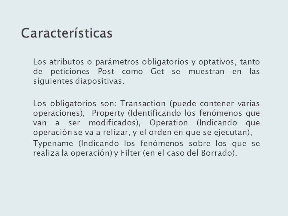 Los atributos o parámetros obligatorios y optativos, tanto de peticiones Post como Get se muestran en las siguientes diapositivas. Los obligatorios so