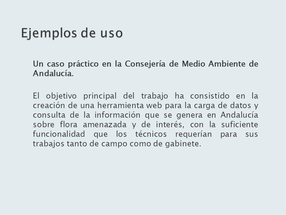 Un caso práctico en la Consejería de Medio Ambiente de Andalucía. El objetivo principal del trabajo ha consistido en la creación de una herramienta we