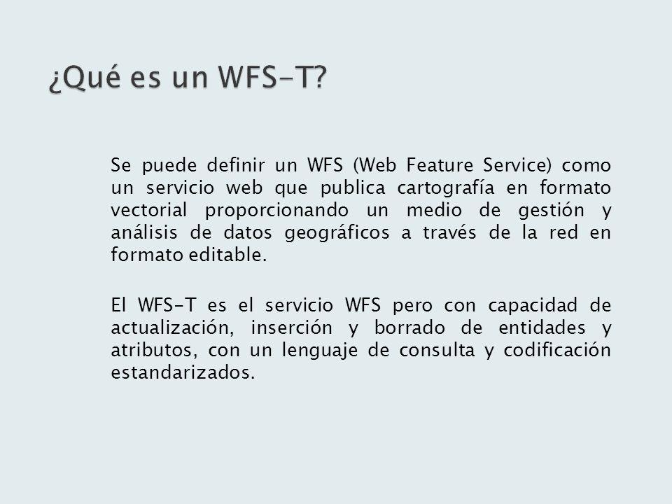 Las operaciones que soporta el WFS son: GetCapabilities (obligatoria) DescribeFeatureType (obligatoria) GetFeature (obligatoria) Las operaciones que soporta el WFS-T son las mismas que las de WFS básico, pero a mayores soporta: Transaction (obligatoria) GetGmlObjet (opcional) LockFeature (opcional)