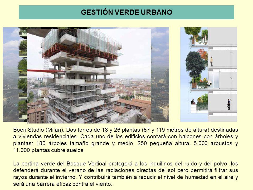 GESTIÓN VERDE URBANO Boeri Studio (Milán). Dos torres de 18 y 26 plantas (87 y 119 metros de altura) destinadas a viviendas residenciales. Cada uno de