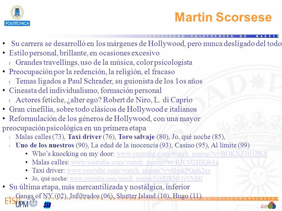 Martin Scorsese Su carrera se desarrolló en los márgenes de Hollywood, pero nunca desligado del todo.