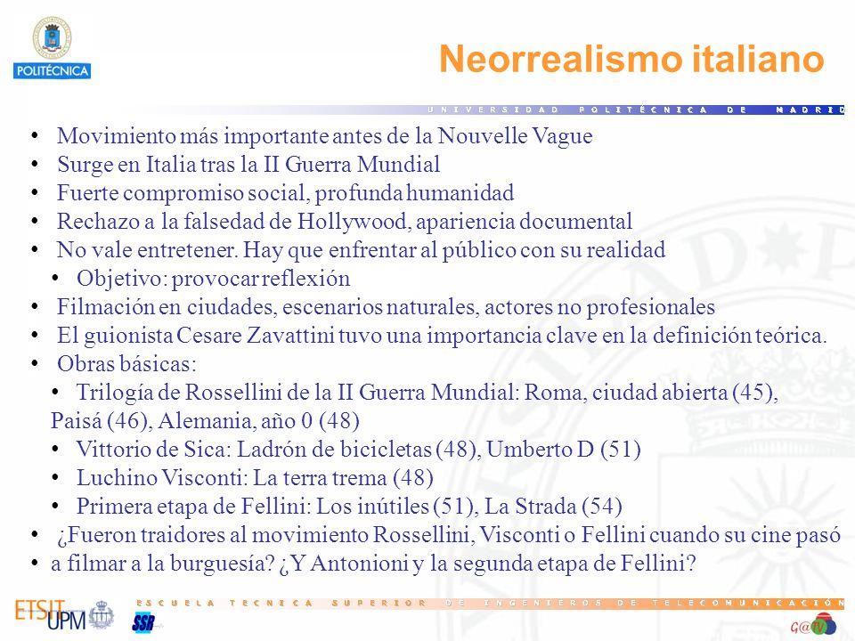 Neorrealismo italiano Movimiento más importante antes de la Nouvelle Vague Surge en Italia tras la II Guerra Mundial Fuerte compromiso social, profund