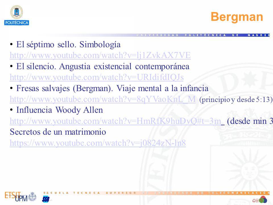 Bergman El séptimo sello. Simbología http://www.youtube.com/watch?v=lj1ZvkAX7VE El silencio. Angustia existencial contemporánea http://www.youtube.com