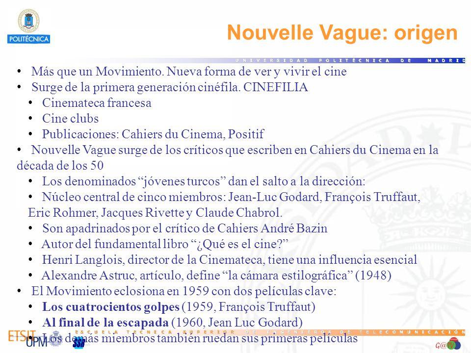 Nouvelle Vague: origen Más que un Movimiento. Nueva forma de ver y vivir el cine Surge de la primera generación cinéfila. CINEFILIA Cinemateca frances