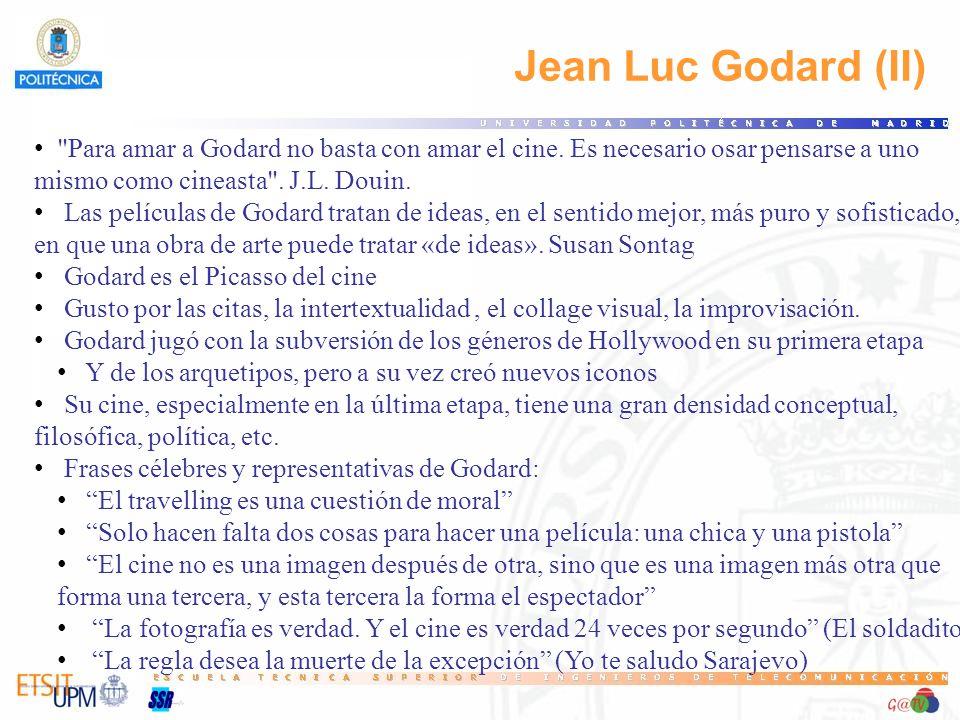 Jean Luc Godard (II) Para amar a Godard no basta con amar el cine.