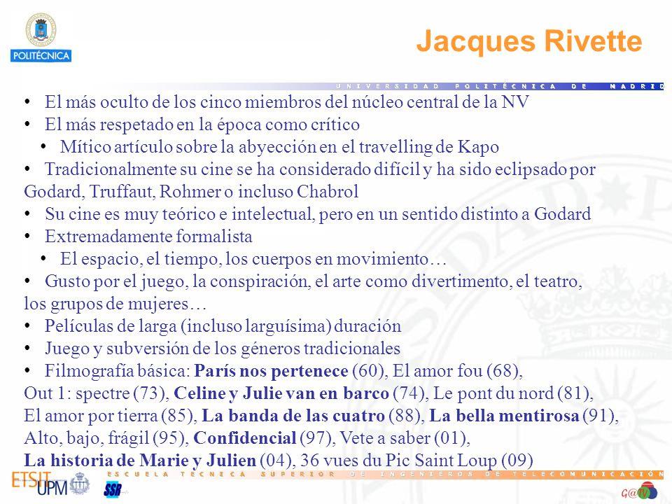Jacques Rivette El más oculto de los cinco miembros del núcleo central de la NV El más respetado en la época como crítico Mítico artículo sobre la aby