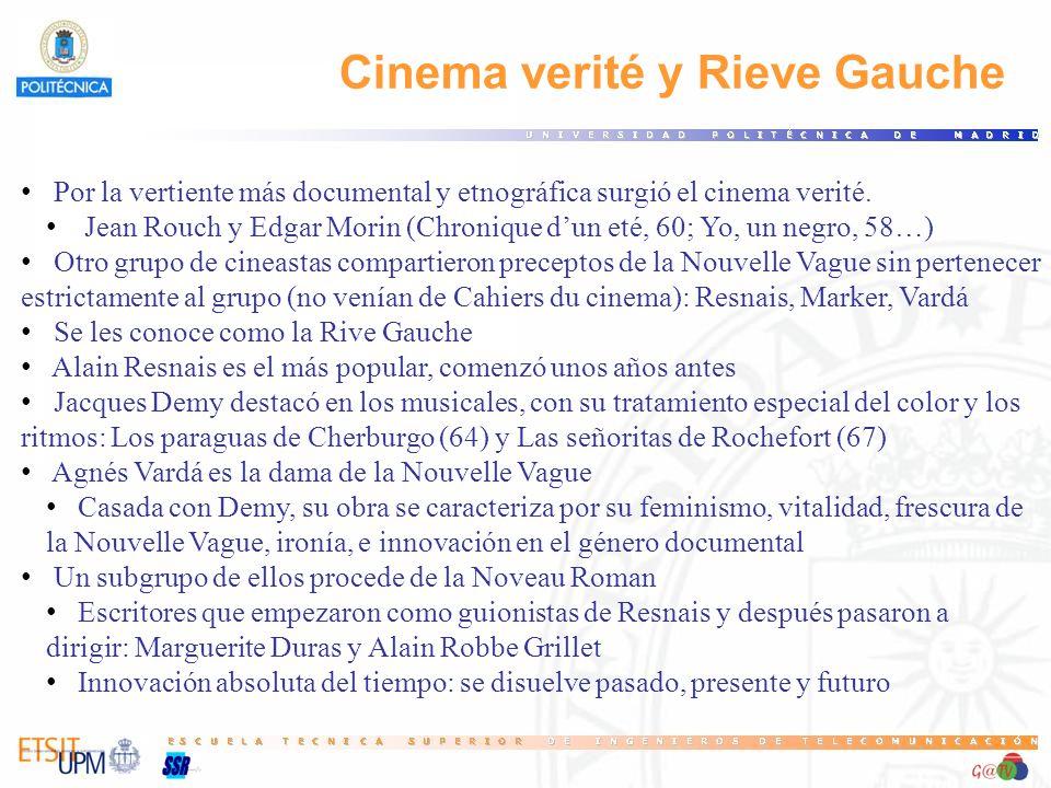 Cinema verité y Rieve Gauche Por la vertiente más documental y etnográfica surgió el cinema verité. Jean Rouch y Edgar Morin (Chronique dun eté, 60; Y