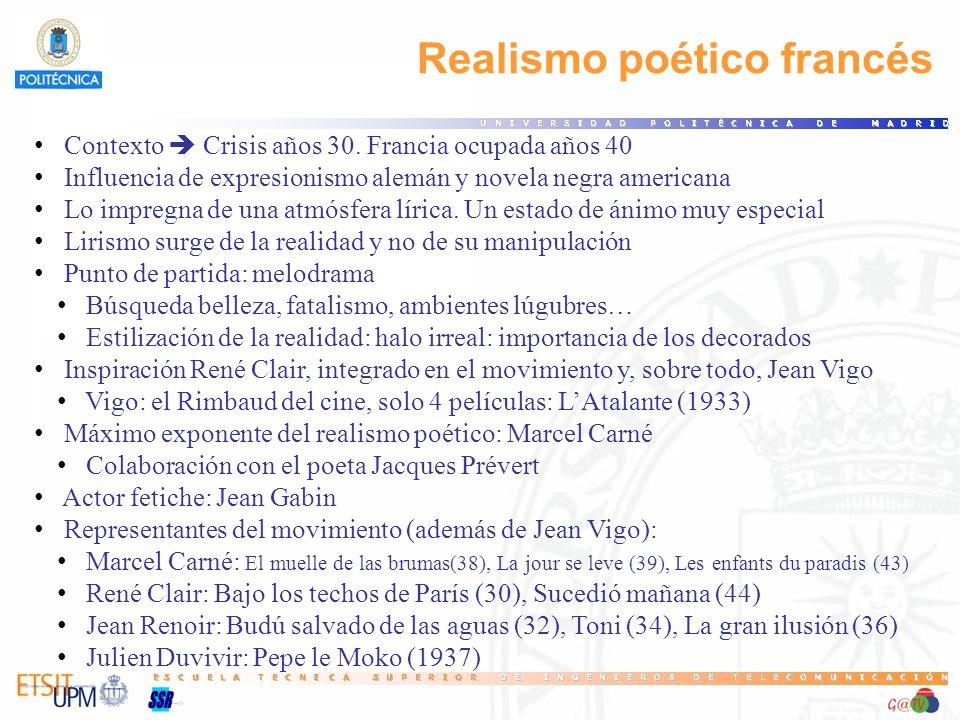 Realismo poético francés Contexto Crisis años 30. Francia ocupada años 40 Influencia de expresionismo alemán y novela negra americana Lo impregna de u