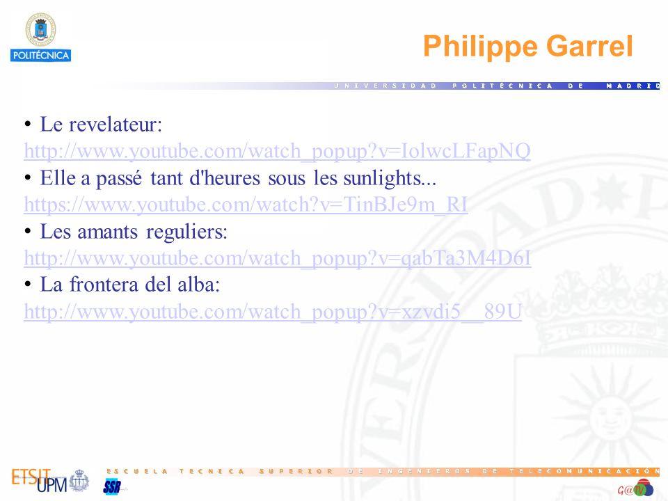 Philippe Garrel Le revelateur: http://www.youtube.com/watch_popup?v=IolwcLFapNQ Elle a passé tant d'heures sous les sunlights... https://www.youtube.c