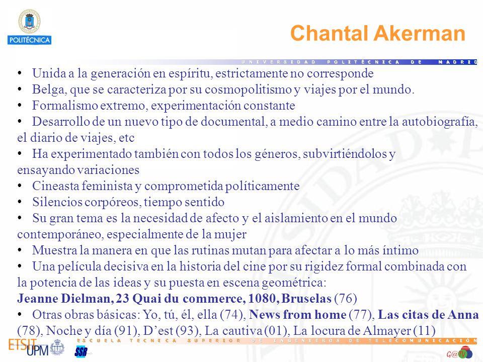 Chantal Akerman Unida a la generación en espíritu, estrictamente no corresponde Belga, que se caracteriza por su cosmopolitismo y viajes por el mundo.
