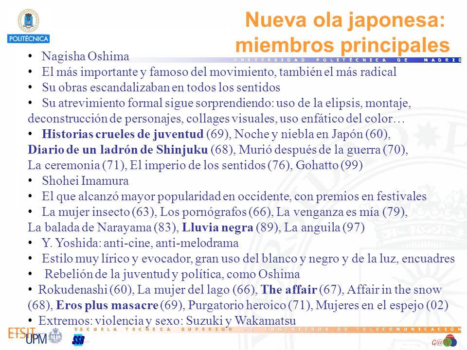 Nueva ola japonesa: miembros principales Nagisha Oshima El más importante y famoso del movimiento, también el más radical Su obras escandalizaban en t