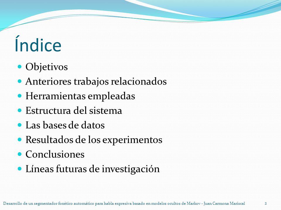 Índice Objetivos Anteriores trabajos relacionados Herramientas empleadas Estructura del sistema Las bases de datos Resultados de los experimentos Conc