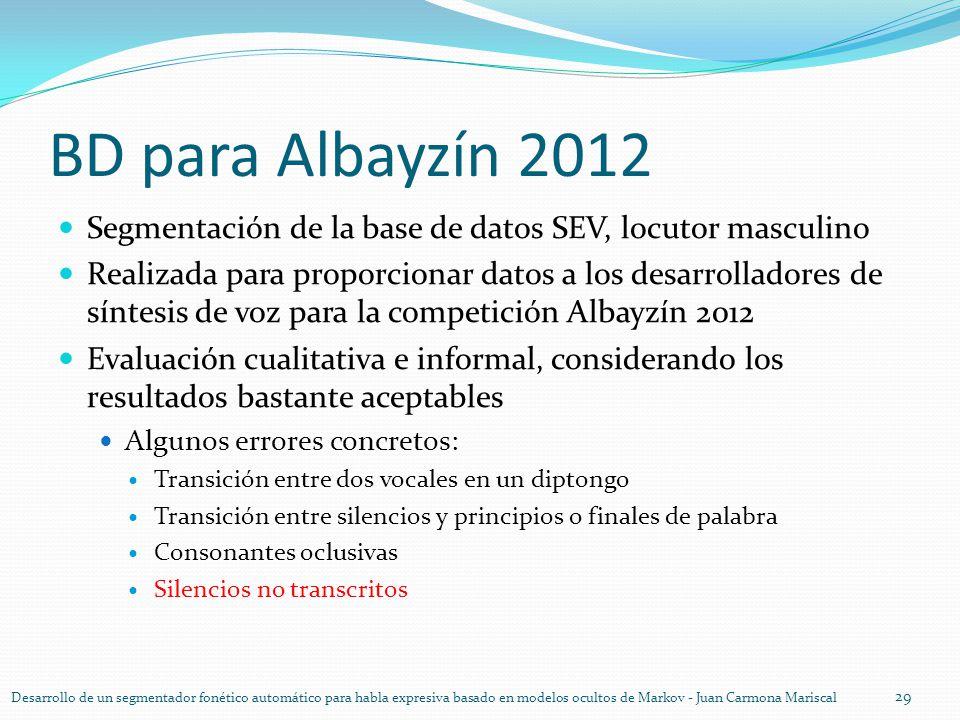BD para Albayzín 2012 Segmentación de la base de datos SEV, locutor masculino Realizada para proporcionar datos a los desarrolladores de síntesis de v