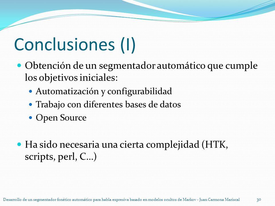 Conclusiones (I) Obtención de un segmentador automático que cumple los objetivos iniciales: Automatización y configurabilidad Trabajo con diferentes b