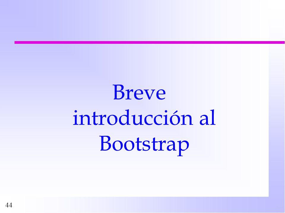 44 Breve introducción al Bootstrap