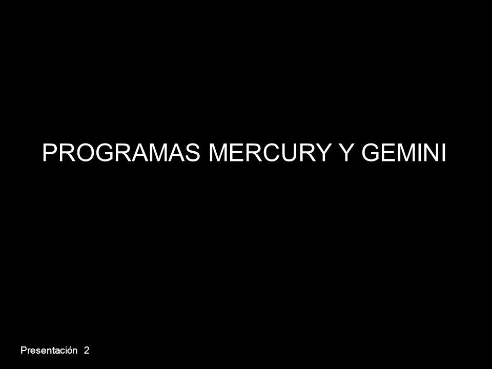 PROGRAMAS MERCURY Y GEMINI Presentación 2