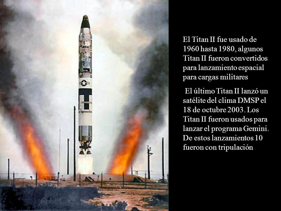 El Titan II fue usado de 1960 hasta 1980, algunos Titan II fueron convertidos para lanzamiento espacial para cargas militares El último Titan II lanzó