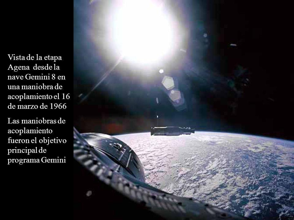 Vista de la etapa Agena desde la nave Gemini 8 en una maniobra de acoplamiento el 16 de marzo de 1966 Las maniobras de acoplamiento fueron el objetivo principal de programa Gemini
