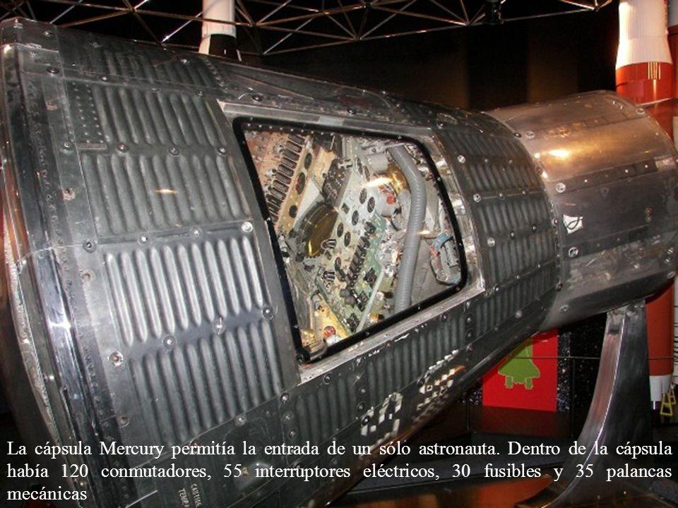 La cápsula Mercury permitía la entrada de un sólo astronauta. Dentro de la cápsula había 120 conmutadores, 55 interruptores eléctricos, 30 fusibles y