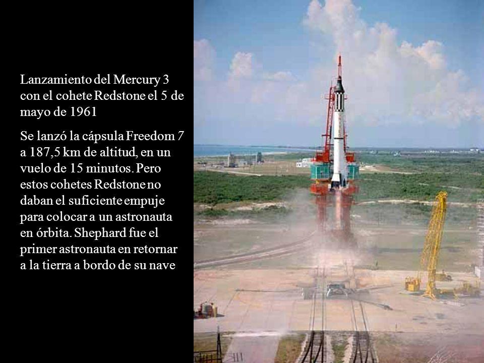 Lanzamiento del Mercury 3 con el cohete Redstone el 5 de mayo de 1961 Se lanzó la cápsula Freedom 7 a 187,5 km de altitud, en un vuelo de 15 minutos.