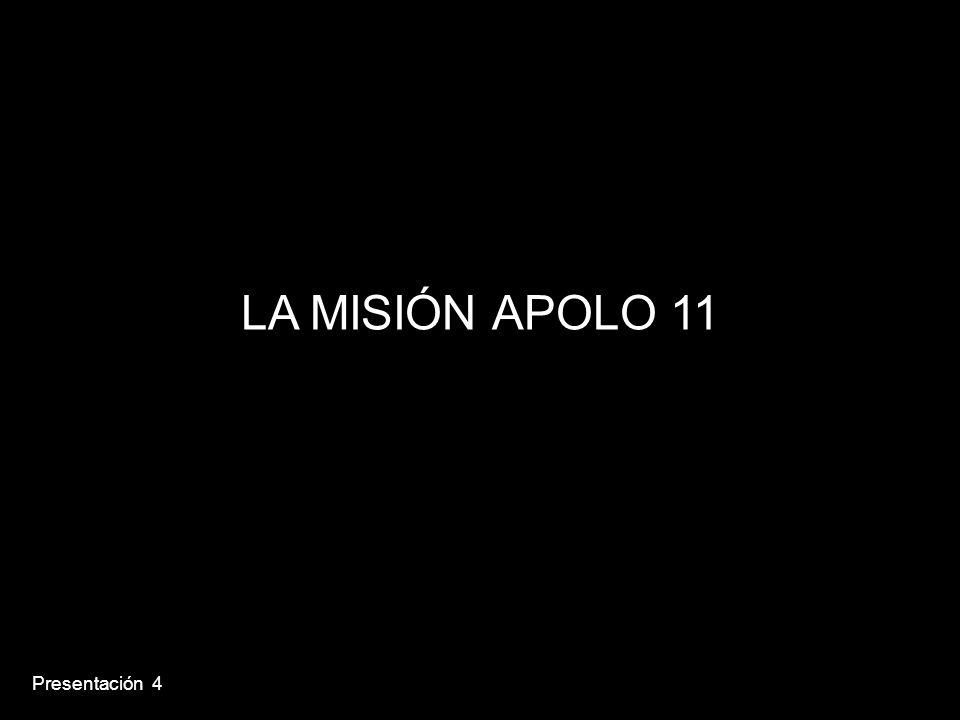 LA MISIÓN APOLO 11 Presentación 4