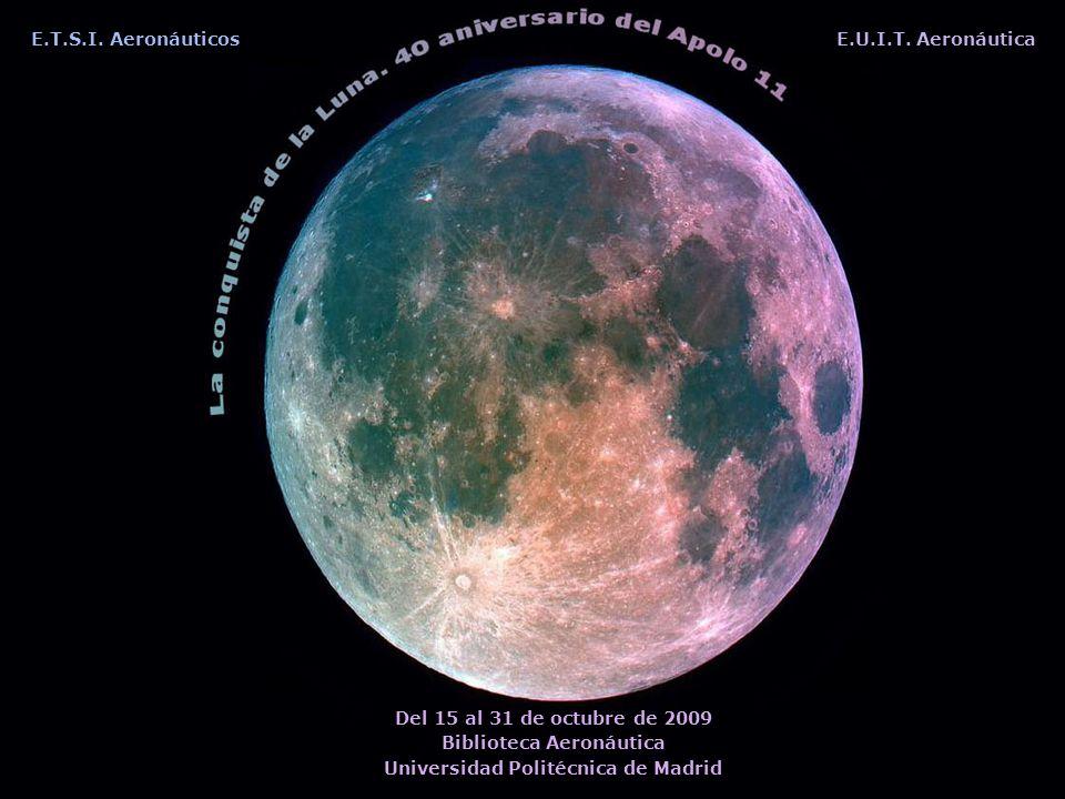 E.T.S.I. AeronáuticosE.U.I.T. Aeronáutica Del 15 al 31 de octubre de 2009 Biblioteca Aeronáutica Universidad Politécnica de Madrid