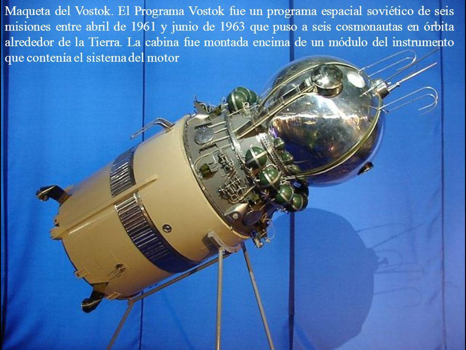 Maqueta del Vostok. El Programa Vostok fue un programa espacial soviético de seis misiones entre abril de 1961 y junio de 1963 que puso a seis cosmona