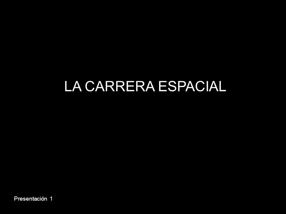 LA CARRERA ESPACIAL Presentación 1