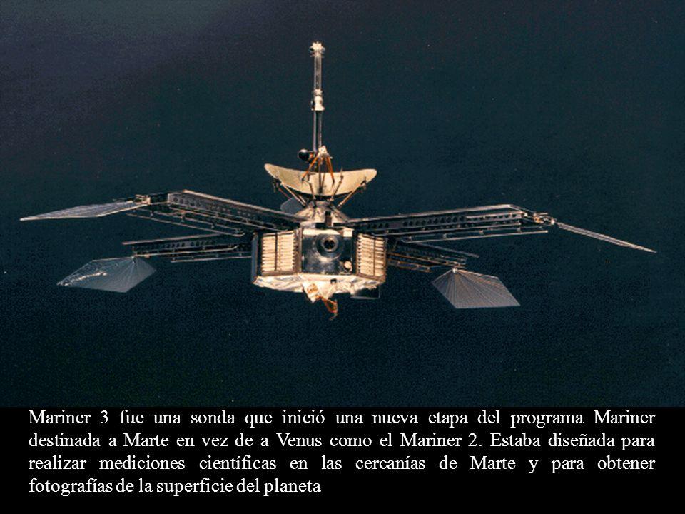 Mariner 3 fue una sonda que inició una nueva etapa del programa Mariner destinada a Marte en vez de a Venus como el Mariner 2. Estaba diseñada para re