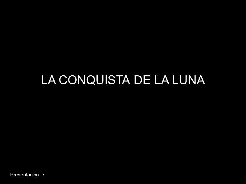 Presentación 7 LA CONQUISTA DE LA LUNA