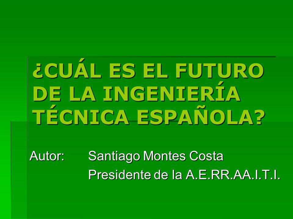¿CUÁL ES EL FUTURO DE LA INGENIERÍA TÉCNICA ESPAÑOLA.
