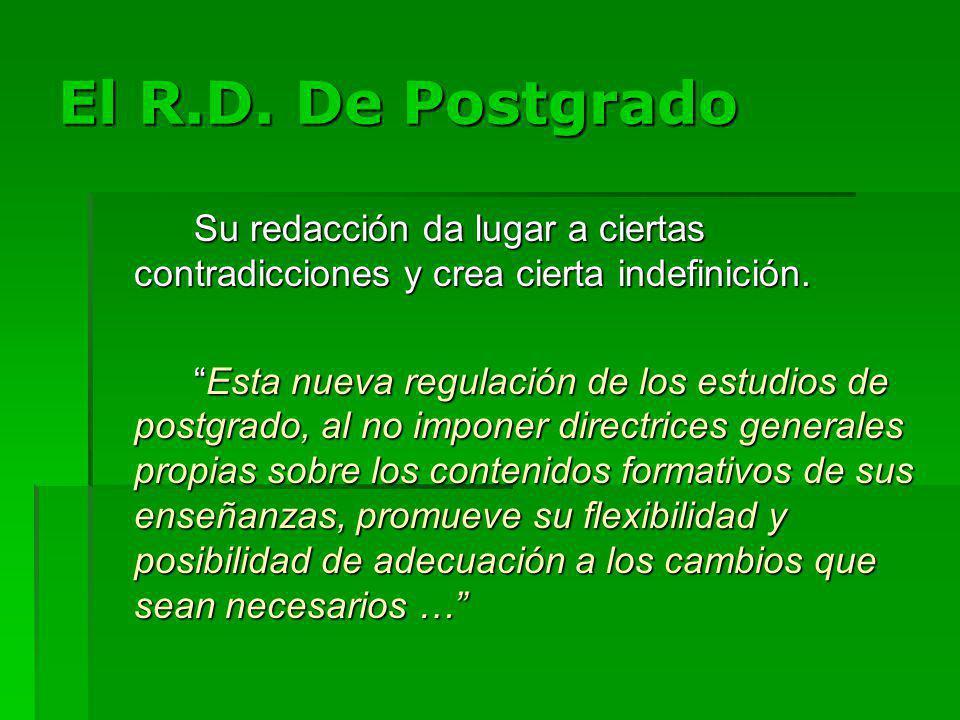 El R.D. De Postgrado Su redacción da lugar a ciertas contradicciones y crea cierta indefinición.