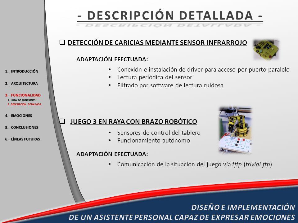 DETECCIÓN DE CARICIAS MEDIANTE SENSOR INFRARROJO ADAPTACIÓN EFECTUADA: Conexión e instalación de driver para acceso por puerto paralelo Lectura periód