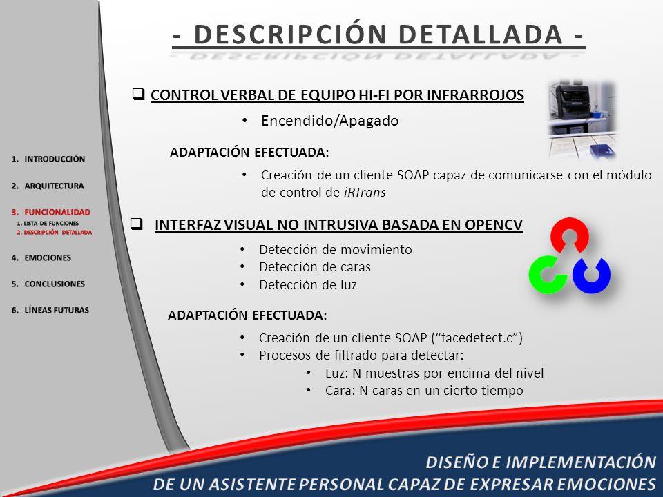 CONTROL VERBAL DE EQUIPO HI-FI POR INFRARROJOS Encendido/Apagado ADAPTACIÓN EFECTUADA: Creación de un cliente SOAP capaz de comunicarse con el módulo