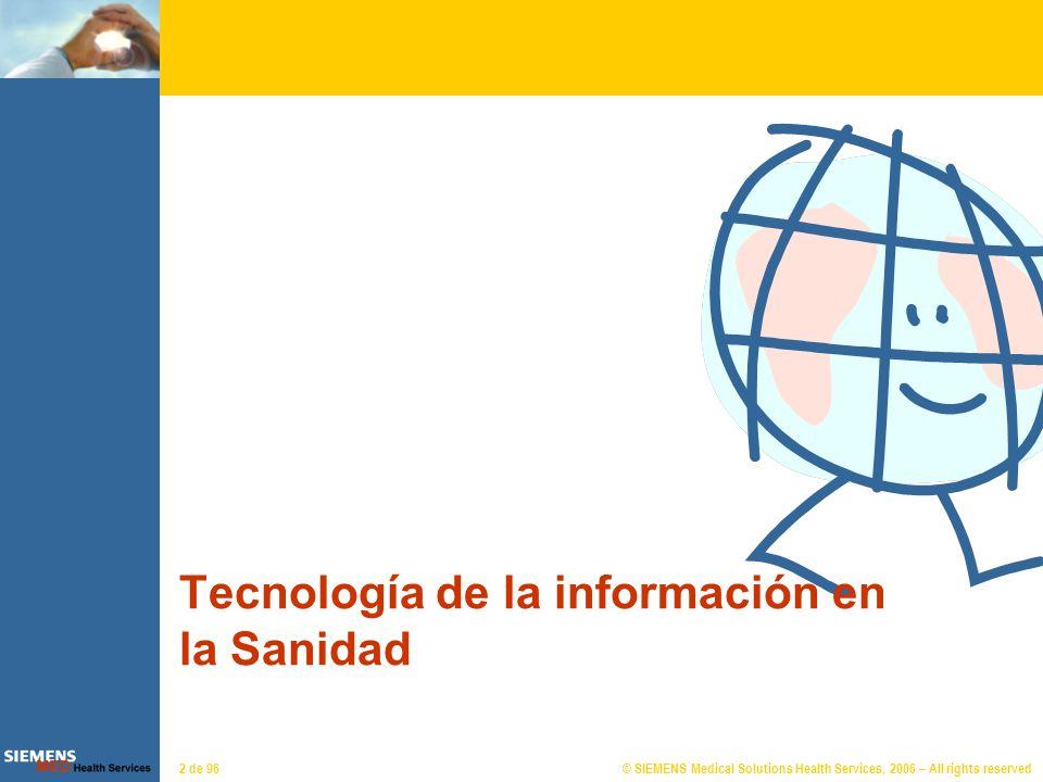 © SIEMENS Medical Solutions Health Services, 2006 – All rights reserved43 de 96 Arquitectura básica HL7 INTERFAZ DE CLIENTE INTERFAZ DE ACCESO A DATOS CLIENTE NAVEGADOR WEB DHTML JavaScript HTTP HTTP S APLICACIÓN SERVIDOR WEB Contenidos estáticos SERVIDOR DE APLICACIONES PRESENTACIÓNLÓGICA DE APLICACIÓN Webflow JSP Bean de acceso DCOM Bean DAO Bean DAO COMPOSICIÓN ACCESO A DATOS SERVIDOR DE INTERFAZ COM Bridge Java-COM NEGOCIO Componente ActiveX DCOM JDBC LDAP DATOS SERVIDOR DE DATOS RDBMS SERVIDOR DE DIRECTORIO OTRAS APLICS.