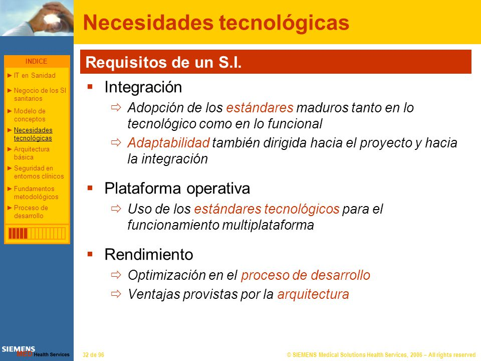 © SIEMENS Medical Solutions Health Services, 2006 – All rights reserved32 de 96 Necesidades tecnológicas Requisitos de un S.I. Integración Adopción de